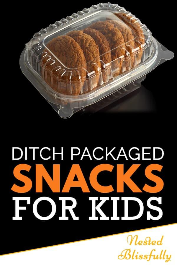 Why we need to ditch processed and packaged snacks for our kids; simple answer is to help their bodies learn the correct way to gain energy from food.