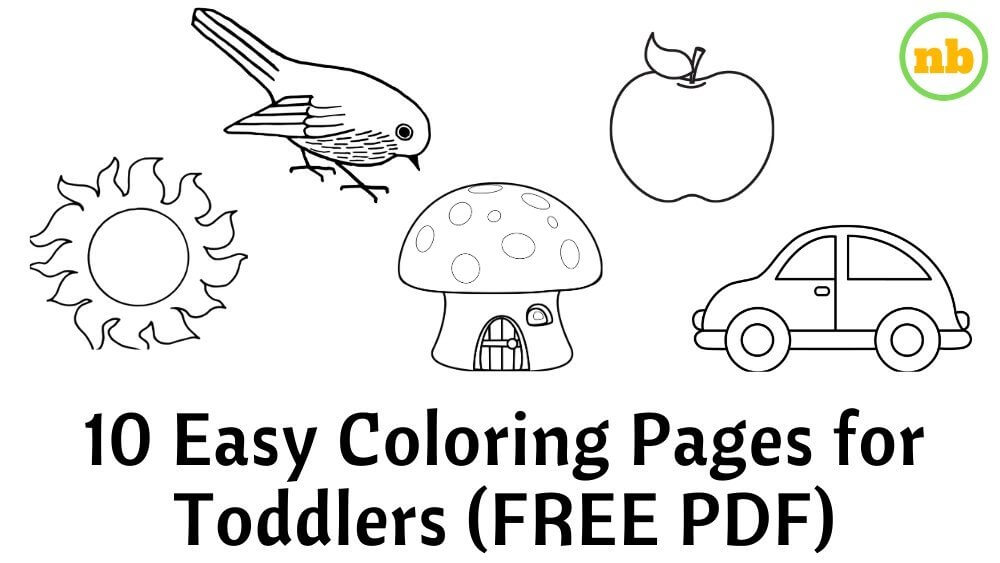 10 Easy Coloring Pages + Free Printable For Toddlers — Nested Blissfully