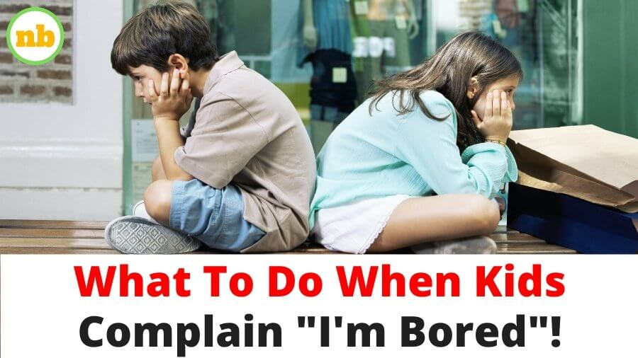 What to do when your child says I'm Bored. 3 solutions to when my kid is always bored. Caution on what not to say when kids complain of being bored. And A I'm bored solutions list.